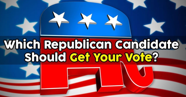 Which Republican Candidate Should Get Your Vote?