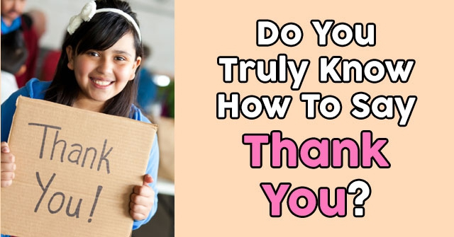 Do You Truly Know How To Say Thank You?