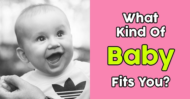 What Kind Of Baby Fits You?