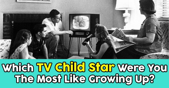 Which TV Child Star Were You The Most Like Growing Up?