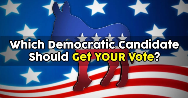 Which Democratic Candidate Should Get YOUR Vote?