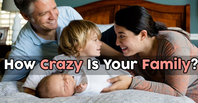 How Crazy Is Your Family?