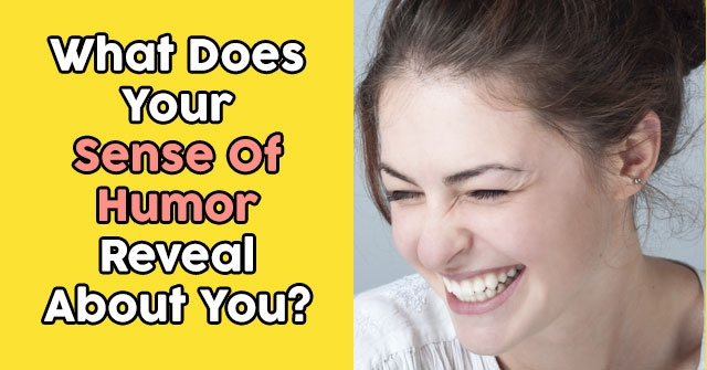 What Does Your Sense Of Humor Reveal About You?