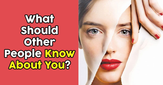 What Should Other People Know About You?