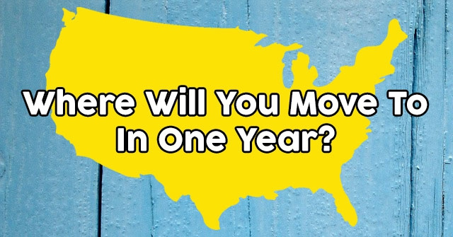 Where Will You Move To In One Year?
