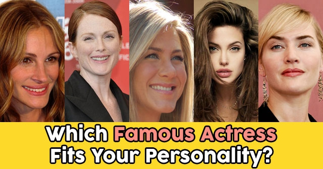Which Famous Actress Fits Your Personality?