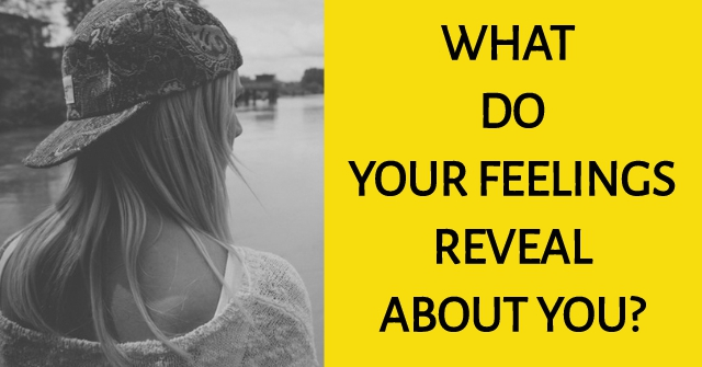 What Do Your Feelings Reveal About You?