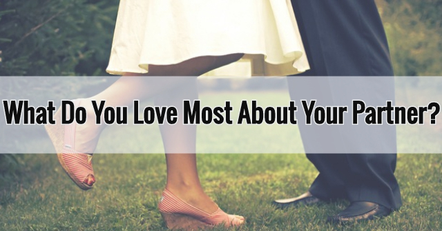 What Do You Love Most About Your Partner?