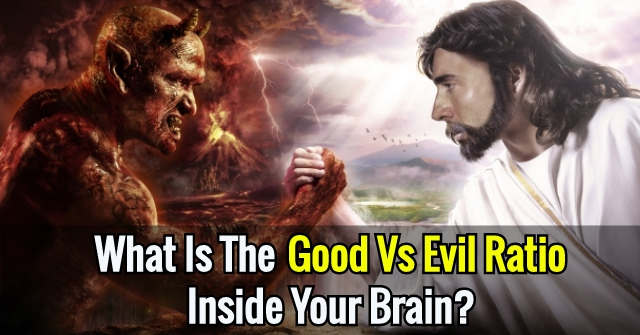 What Is The Good Vs Evil Ratio Inside Your Brain?