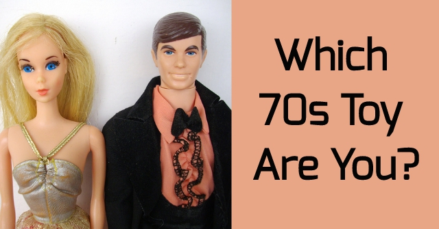 Which 70s Toy Are You?