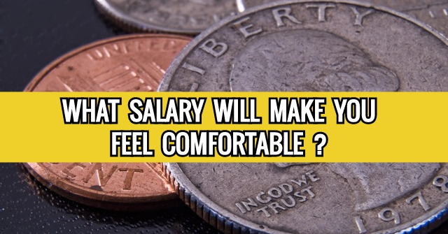What Salary Will Make You Feel Comfortable?