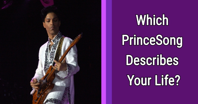 Which Prince Song Describes Your Life?