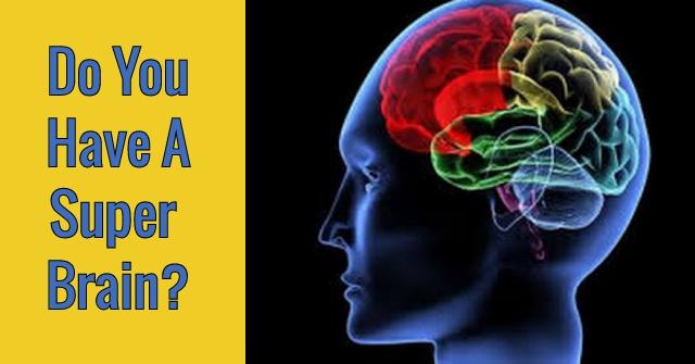 Do You Have A Super Brain?