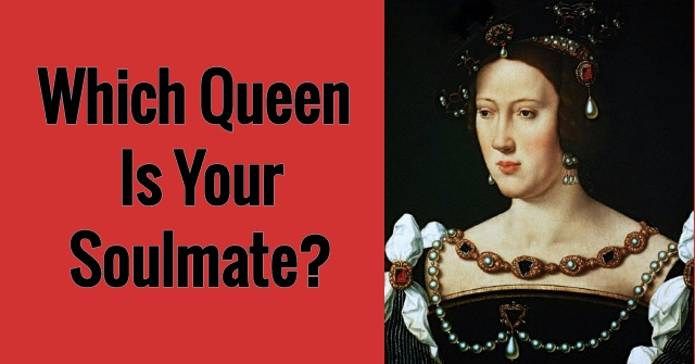 Which Queen Is Your Soulmate?