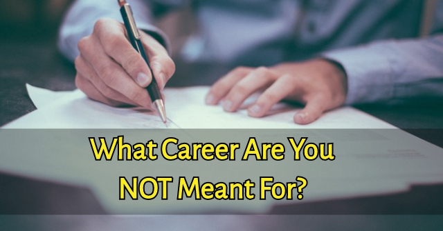 What Career Are You Not Meant For?