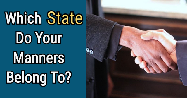 Which State Do Your Manners Belong To?