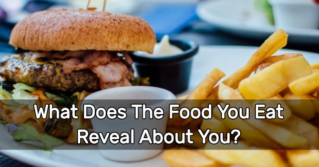 What Does The Food You Eat Reveal About You?