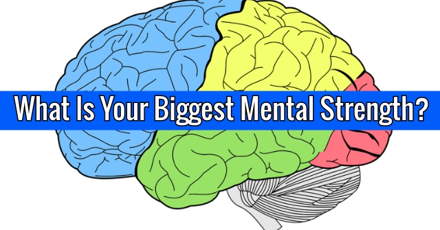 What Is Your Biggest Mental Strength?