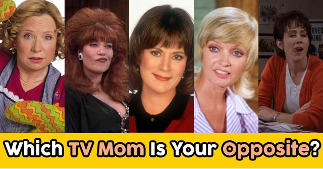 Which TV Mom Is Your Opposite?