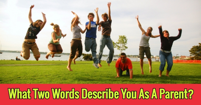 What Two Words Describe You As A Parent?