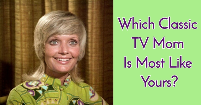Which Classic TV Mom Is Most Like Yours?