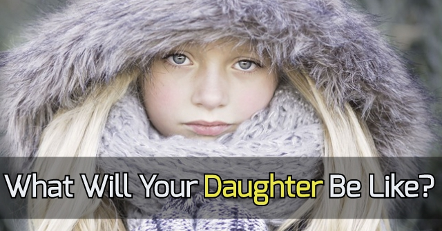 What Will Your Daughter Be Like?