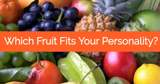 Which Fruit Fits Your Personality?