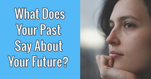 What Does Your Past Say About Your Future?