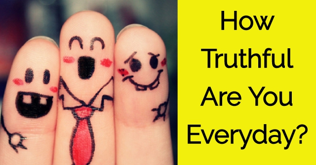 How Truthful Are You Everyday?