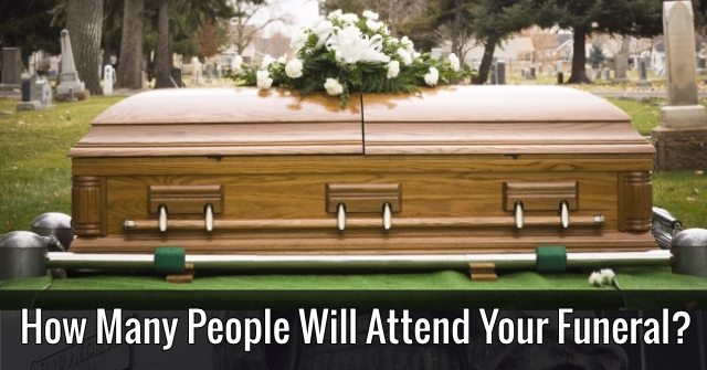 How Many People Will Attend Your Funeral?