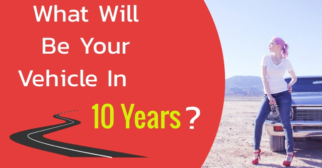 What Will Be Your Vehicle In 10 Years?