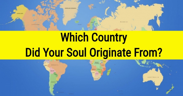 Which Country Did Your Soul Originate From?