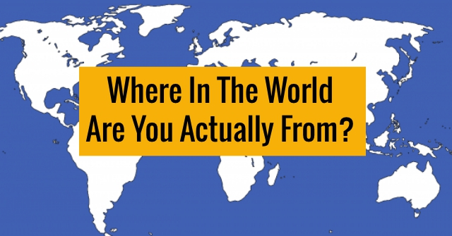 Where In The World Are You Actually From Quizdoo
