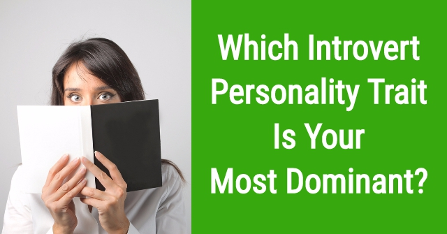 Which Introvert Personality Trait Is Your Most Dominant?