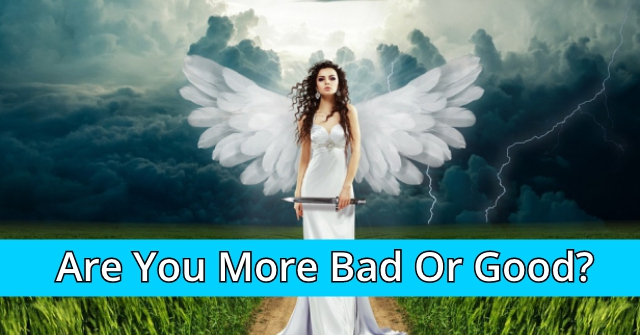 Are You More Bad Or Good?