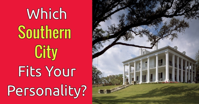 Which Southern City Fits Your Personality?
