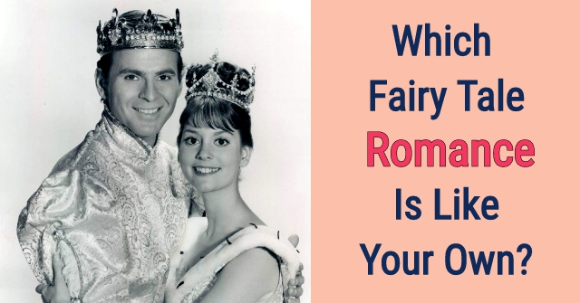 Which Fairy Tale Romance is Like Your Own?