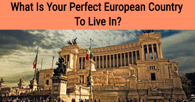 What Is Your Perfect European Country To Live In?