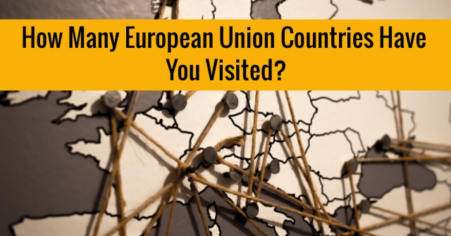 How Many European Union Countries Have You Visited?