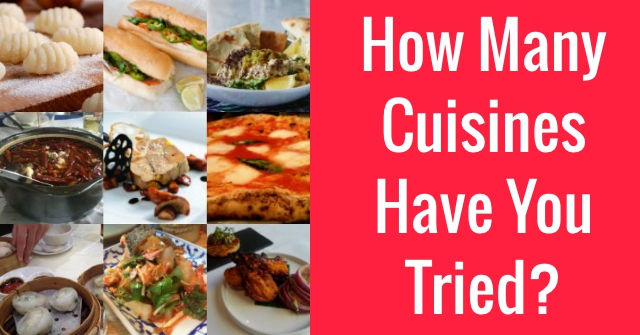 How Many Cuisines Have You Tried?