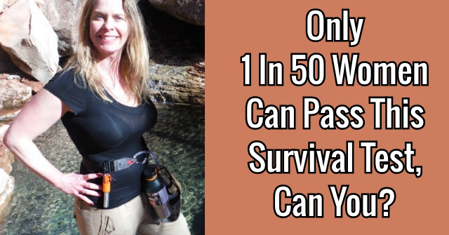 Only 1 In 50 Women Can Pass This Survival Test, Can You?