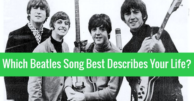 Which Beatles Song Best Describes Your Life?