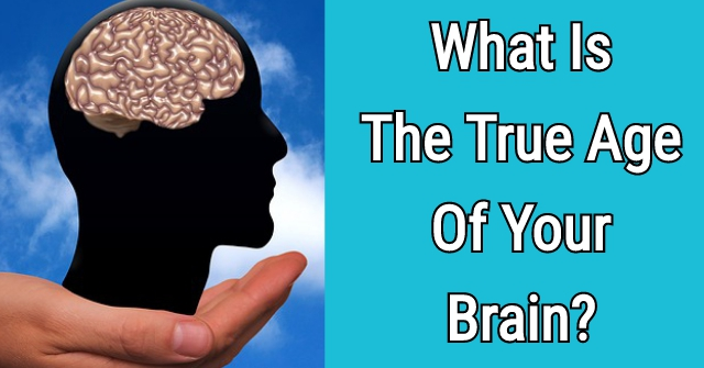 What Is The True Age Of Your Brain?