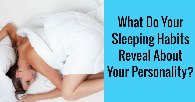 What Do Your Sleeping Habits Reveal About Your Personality?