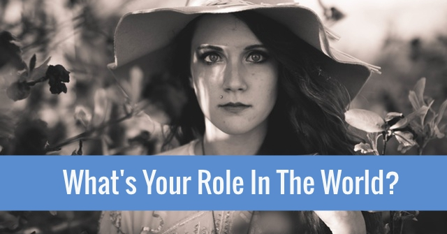 What's Your Role In The World?