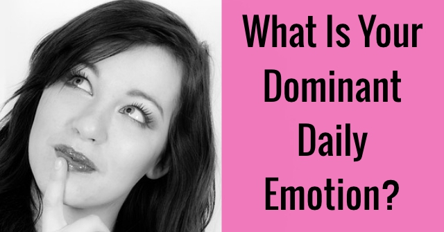 What Is Your Dominant Daily Emotion?