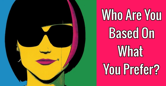 Who Are You Based On What You Prefer Quiz?