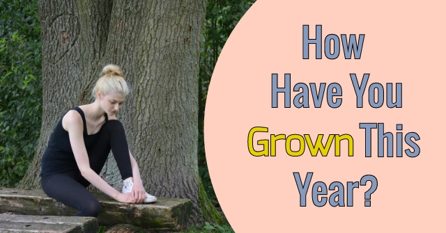 How Have You Grown This Year?