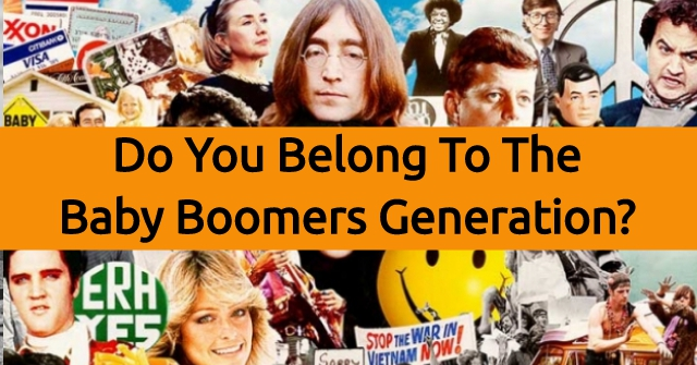 Do You Belong To The Baby Boomers Generation?