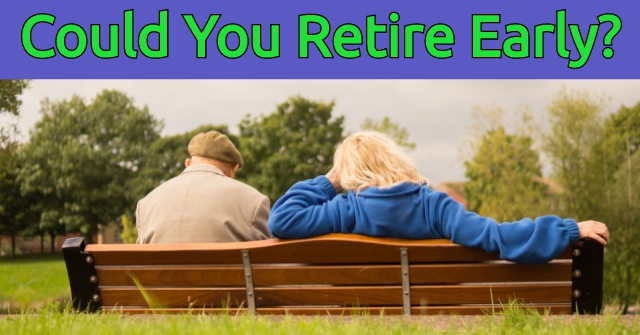 Could You Retire Early?